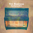Northern Rain/Tim Bowness