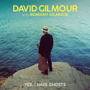 Yes, I Have Ghosts/David Gilmour