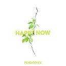 Happy Now/Pentatonix