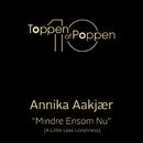 Lidt Mindre Ensom Nu (A Little Less Loneliness)/Annika Aakjær