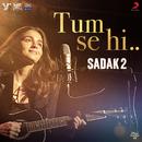 """Tum Se Hi (Reprise) (From """"Sadak 2"""")( feat.Alia Bhatt)/Ankit Tiwari"""
