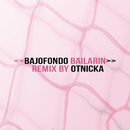 Bailarín (Otnicka Remix)/Bajofondo