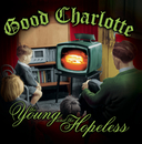 The Young and The Hopeless/Good Charlotte