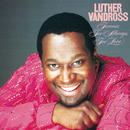 Forever, For Always, For Love/Luther Vandross