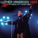 Live Radio City Music Hall 2003/Luther Vandross