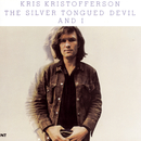The Silver Tongued Devil and I/Kris Kristofferson