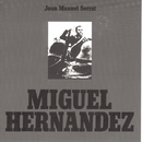 Miguel Hernandez/Joan Manuel Serrat