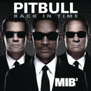 "Back in Time (featured in ""Men In Black 3"")/Pitbull"