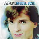 Esencial Miguel Bose/Miguel Bosé