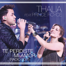 Te Perdiste Mi Amor (Radio Edit)( feat.Prince Royce)/Thalía