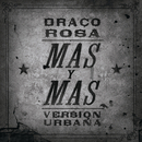Más y Más (Versión Urbana)( feat.Ricky Martin)/Draco Rosa