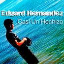 Casi un Hechizo/Edgard Hernández