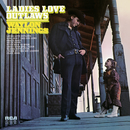 Ladies Love Outlaws/Waylon Jennings