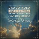 Esto Es Vida (Bachata Remix)( feat.Juan Luis Guerra)/Draco Rosa