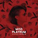 Glück und Benzin/Miss Platnum