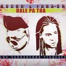 Dale Pa' Tra/Rocko y Fara-On