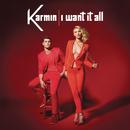 I Want It All/Karmin
