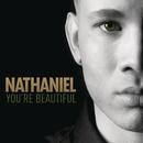 You're Beautiful/Nathaniel