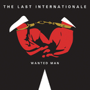 Wanted Man/The Last Internationale