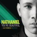 You're Beautiful (A-Tonez Remix)/Nathaniel