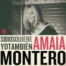 Si Dios Quiere Yo Tambien/Amaia Montero
