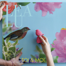 Toi Et Moi/Lea Lu