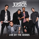 Live By The Words/Justice Crew