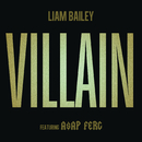 Villain( feat.A$AP Ferg)/Liam Bailey