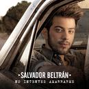 No Intentes Amarrarme/Salvador Beltran