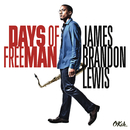 Days of FreeMan/James Brandon Lewis