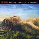 Vapaus, kahleet ja kaipaus (Bonus Version)/Le Roi