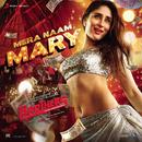 """Mera Naam Mary (From """"Brothers"""")/Ajay-Atul"""