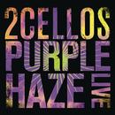 Purple Haze (Live)/2CELLOS (SULIC & HAUSER)