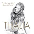Sólo Parecía Amor (Bachata Remix)/Thalía