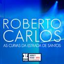 As Curvas da Estrada de Santos (Primera Fila - En Vivo)/Roberto Carlos