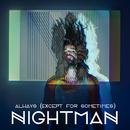 Always (Except for Sometimes) (Radio Edit)/Nightman