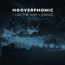 I Like the Way I Dance/Hooverphonic