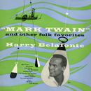 """Mark Twain"" and Other Folk Favorites/Harry Belafonte"