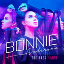 The Ones I Love/Bonnie Anderson
