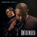 Don't Get No Betta( feat.Mila J)/Timbaland