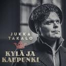 Kylä ja kaupunki (Radio Edit)/Jukka Takalo