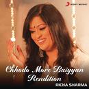 Chhodo More Baiyyan (Rendition)/Richa Sharma