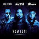 How Else( feat.Rich The Kid & ILOVEMAKONNEN)/Steve Aoki