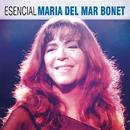 Esencial Maria del Mar Bonet/Maria Del Mar Bonet