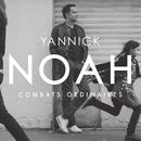 Combats Ordinaires/Yannick Noah