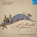 Mirabile Mysterium - A European Christmas Tale/Huelgas Ensemble