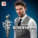 You Mean the World to Me/Jonas Kaufmann