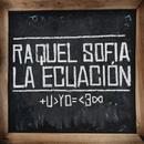 La Ecuación/Raquel Sofía