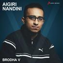 Aigiri Nandini/Brodha V