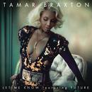 Let Me Know( feat.Future)/Tamar Braxton